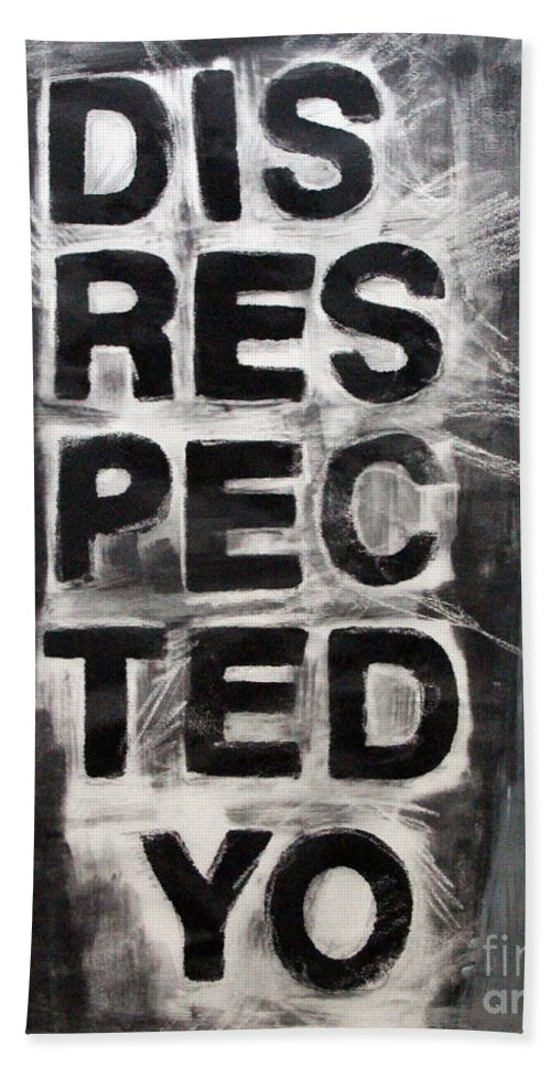 Disrespect Bath Towel featuring the painting Disrespected Yo by Linda Woods
