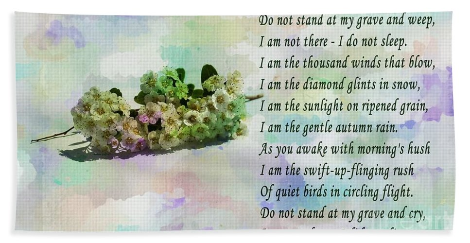 Do Not Stand At My Grave And Weep Hand Towel featuring the photograph Do Not Stand At My Grave And Weep by Barbara Griffin