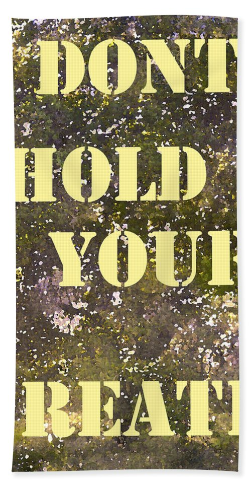 Dont Hold Your Breath Bath Towel featuring the photograph Dont Hold Your Breath by Pamela Cooper