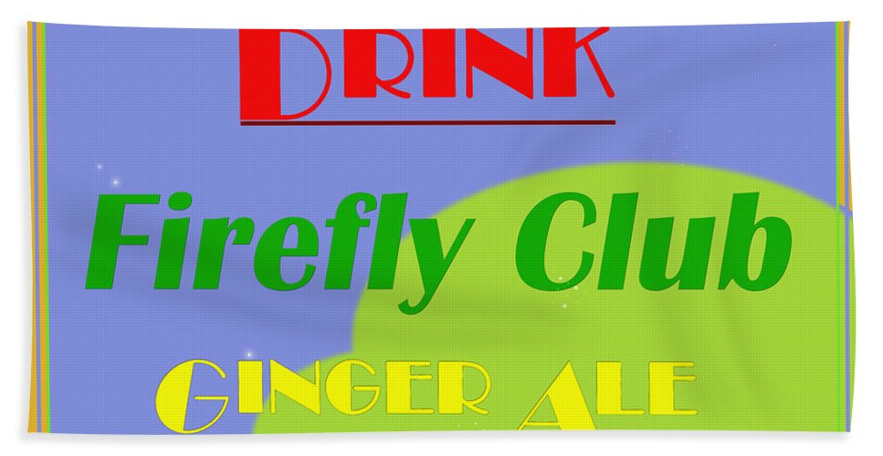 Feature Hand Towel featuring the digital art Drink Firefly Club Ginger Ale by Paulette B Wright