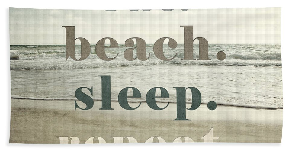 Eat Beach Sleep Repeat Hand Towel featuring the photograph Eat. Beach. Sleep. Repeat. Beach Typography by Lisa Russo