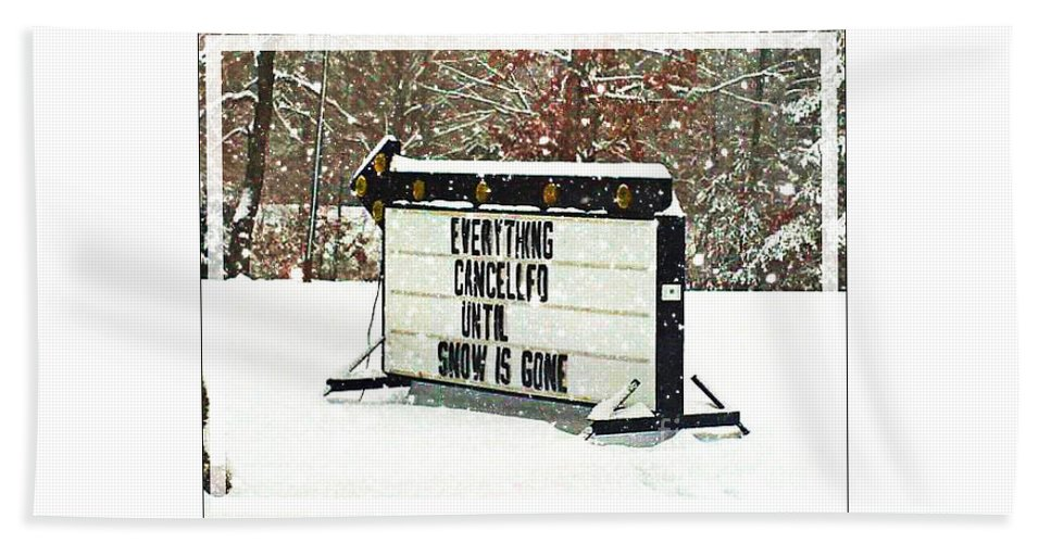Everything Cancelled Bath Sheet featuring the photograph Everything Cancelled - Funny Sign - Snow by Barbara Griffin