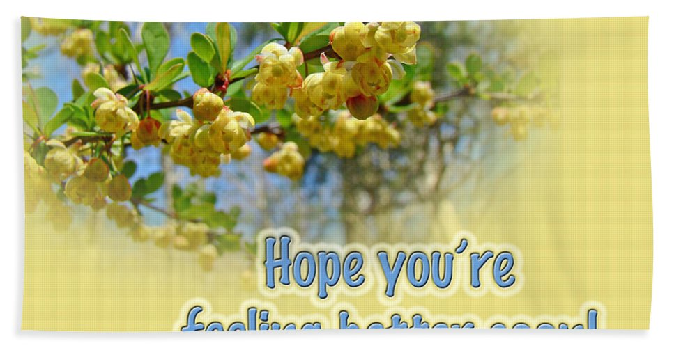 Feel Better Bath Sheet featuring the photograph Feel Better Soon Greeting Card - Barberry Blossoms by Mother Nature
