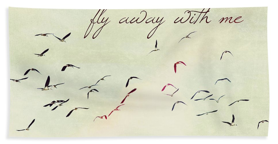 Birds Bath Sheet featuring the photograph Fly Away With Me by Linda Lees