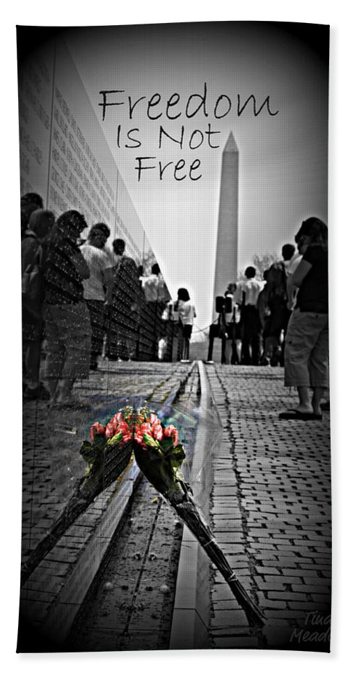 Free Bath Sheet featuring the photograph Freedom Is Not Free by Tina Meador