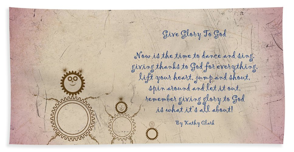 Glory Bath Sheet featuring the photograph Give Glory To God by Kathy Clark