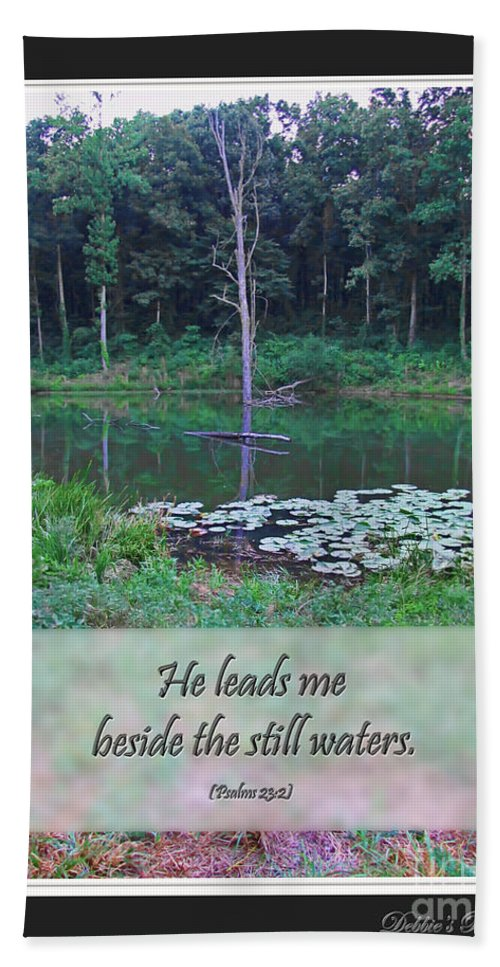 Nature Bath Sheet featuring the photograph He Leads Me Beside The Still Waters by Debbie Portwood