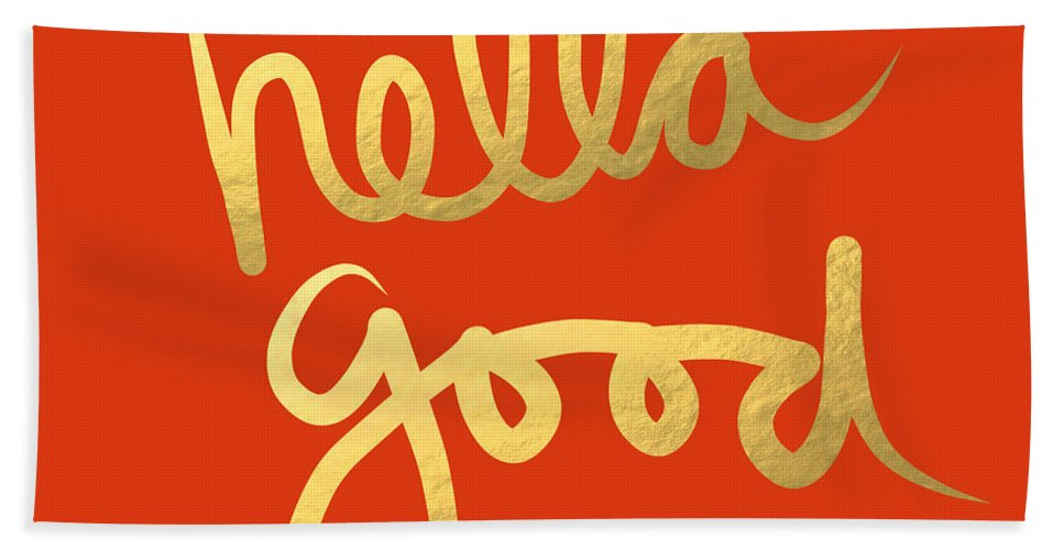 Hella Good Hand Towel featuring the painting Hella Good In Orange And Gold by Linda Woods