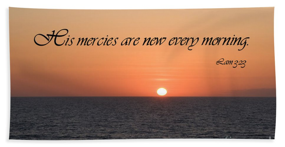 Beach Hand Towel featuring the photograph His Mercies Are New Every Morning by Jill Lang