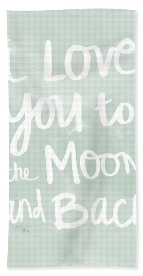 I Love You To The Moon And Back Hand Towel featuring the painting I Love You To The Moon And Back- Inspirational Quote by Linda Woods