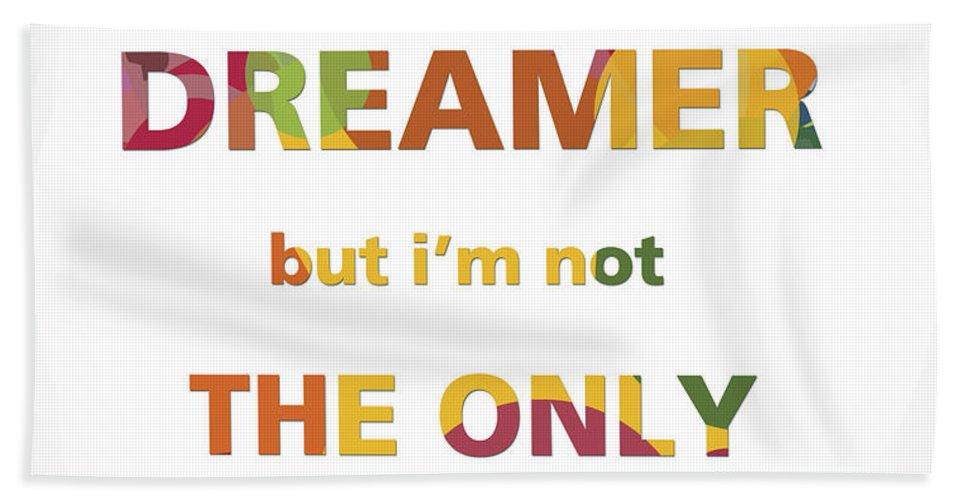 Beatles Hand Towel featuring the mixed media I'm A Dreamer But I'm Not The Only One by Gina Dsgn