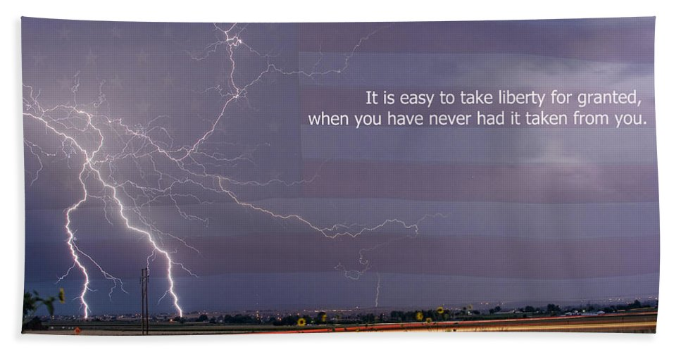 Lightning Hand Towel featuring the photograph It Is Easy To Take Liberty For Granted by James BO Insogna