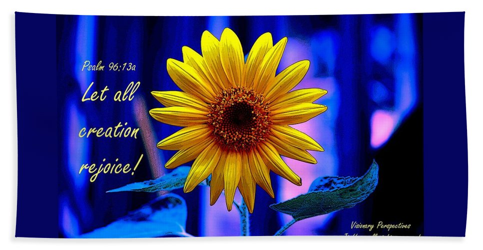 Sunflower Bath Sheet featuring the digital art Let All Rejoice by Jewell McChesney