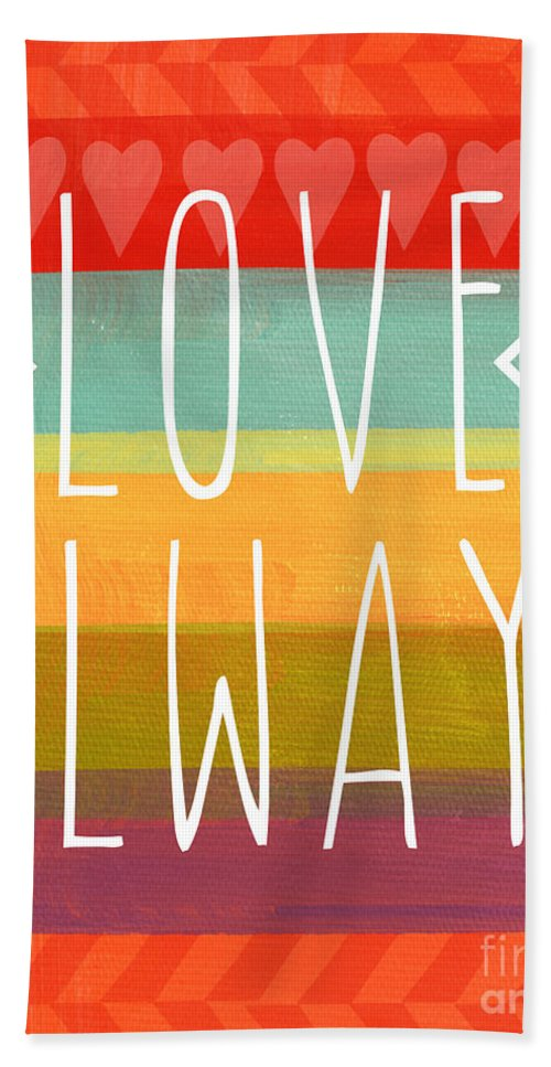 Love Bath Towel featuring the mixed media Love Always by Linda Woods