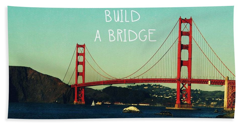 San Francisco Hand Towel featuring the photograph Love Can Build A Bridge- Inspirational Art by Linda Woods