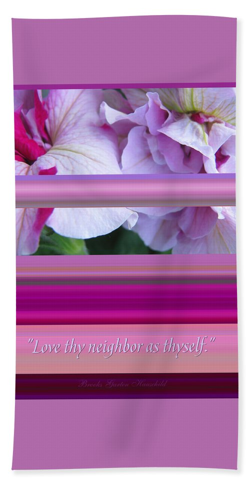 Floral Hand Towel featuring the photograph Love Thy Neighbor - Petunias And Verse by Brooks Garten Hauschild