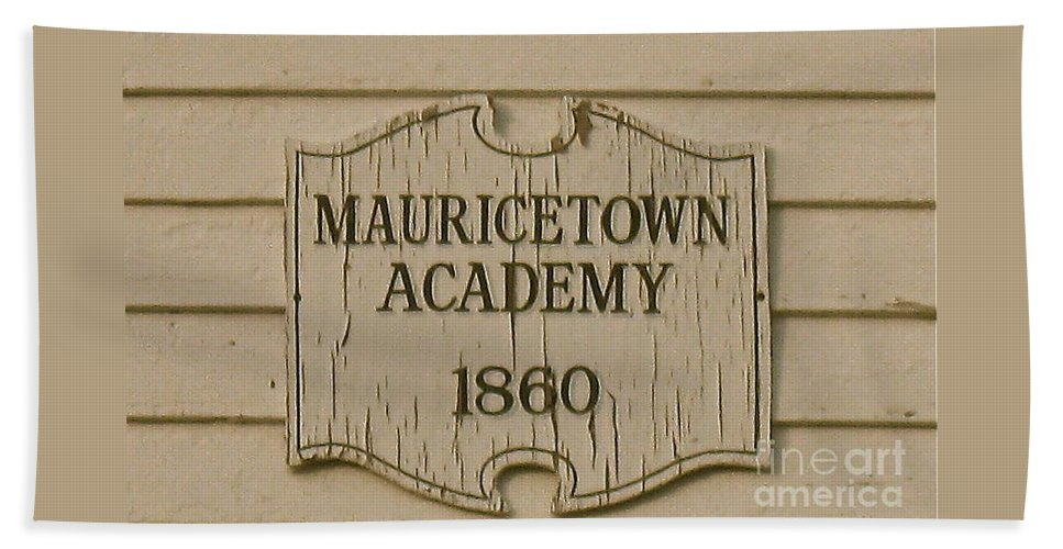 Mauricetown Bath Sheet featuring the photograph Mauricetown Academy Sign by Nancy Patterson