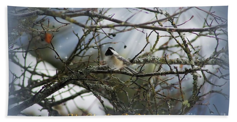 Chickadee Bath Sheet featuring the photograph May Your Day Be Blessed by Leone Lund