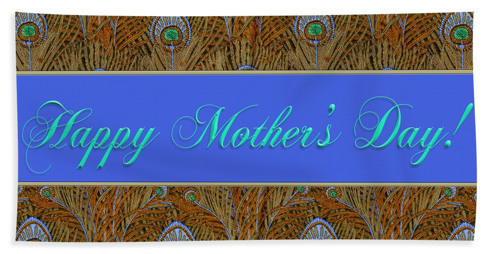 Mom Hand Towel featuring the digital art Mothers' Day With Peacock Feathers by Melissa A Benson
