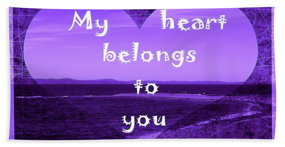 My Heart Belongs To You Hand Towel featuring the photograph My Heart Belongs To You by Barbara Griffin