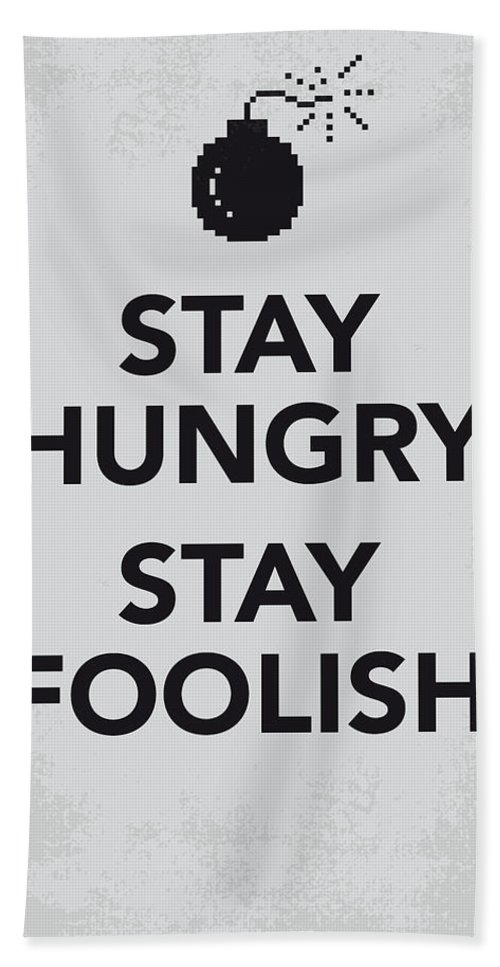 Stay Bath Towel featuring the digital art My Stay Hungry Stay Foolish poster by Chungkong Art