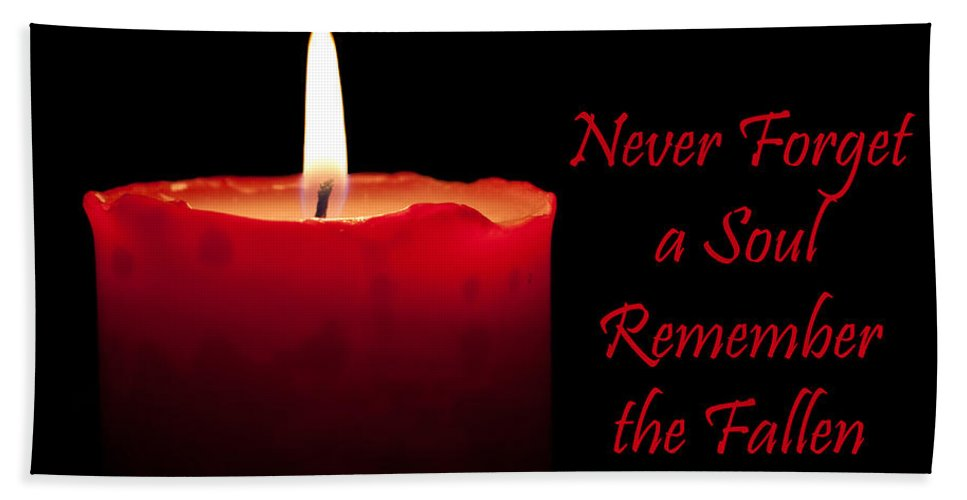 Beeswax Bath Sheet featuring the photograph Never Forget A Soul Remember The Fallen by Semmick Photo