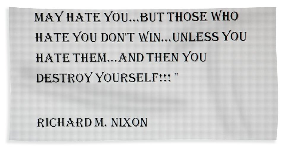Quote Bath Sheet featuring the photograph Nixon Quote by Rob Hans