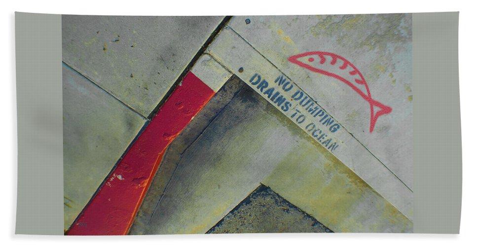 Urban Abstract Bath Sheet featuring the photograph No Dumping - Drains To Ocean No 1 by Ben and Raisa Gertsberg