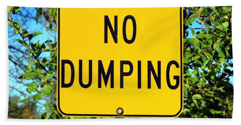 Sign Hand Towel featuring the photograph No Dumping Sign by Valentino Visentini