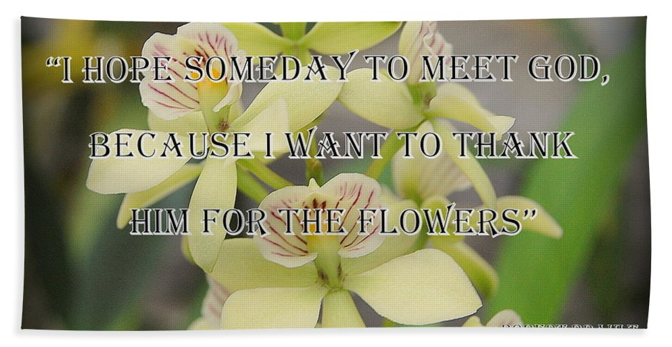 Orchid Bath Sheet featuring the photograph Orchids With Robert Brault Quote by James DeFazio
