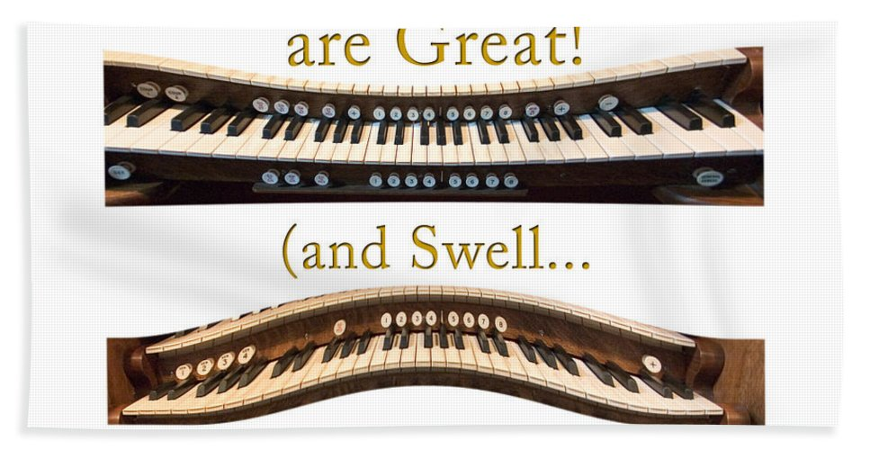 Organists Bath Sheet featuring the photograph Organists Are Great 2 by Jenny Setchell