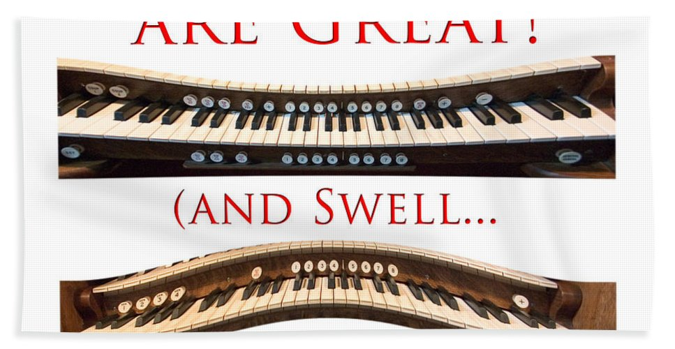 Organists Are Great Hand Towel featuring the photograph Organists Are Great by Jenny Setchell