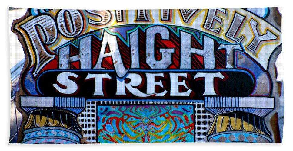 Sign Haight Street San Francisco Bath Sheet featuring the photograph Positively Haight Street by Alice Gipson