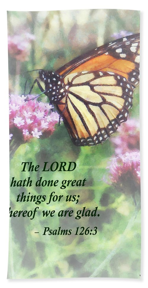 Butterfly Hand Towel featuring the photograph Psalm 126 3 The Lord Hath Done Great Things by Susan Savad