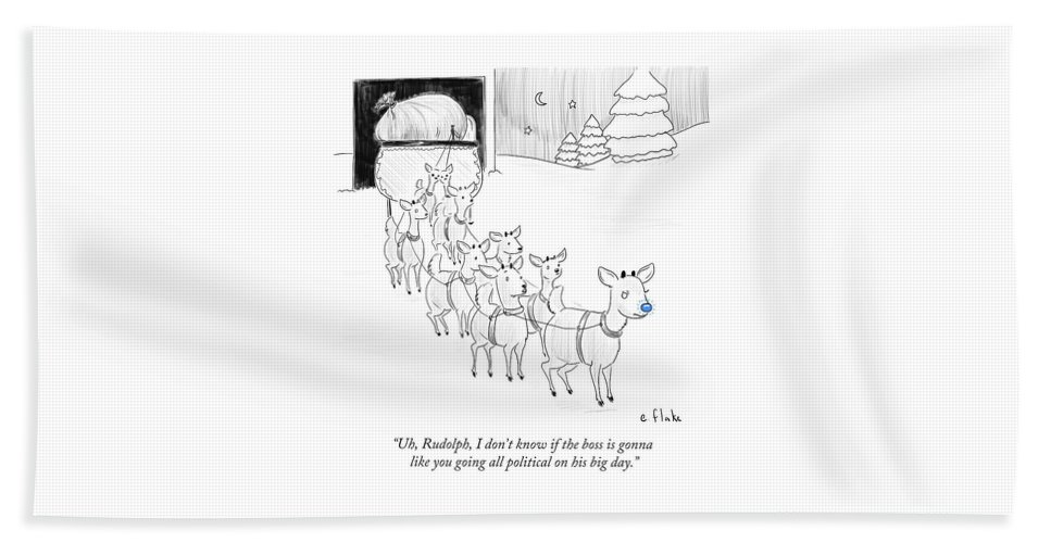 Uh Bath Sheet featuring the drawing Rudolph I Don't Know If The Boss Is Gonna Like by Emily Flake