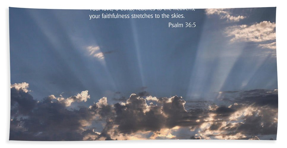 Scriptures Hand Towel featuring the photograph Scripture And Picture Psalm 36 5 by Ken Smith
