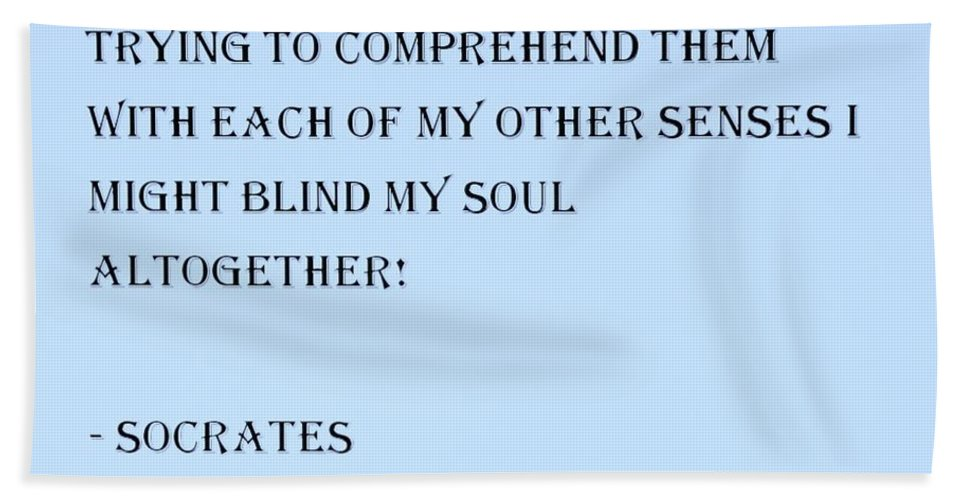 Quote Bath Sheet featuring the photograph Socrates Quote In Cyan by Rob Hans