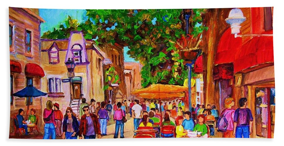 Summer Cafes Montreal Street Scenes Bath Towel featuring the painting Summer Cafes by Carole Spandau