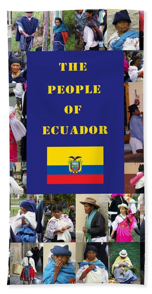 Ecuador Bath Sheet featuring the photograph The People Of Ecuador Collage by Kurt Van Wagner