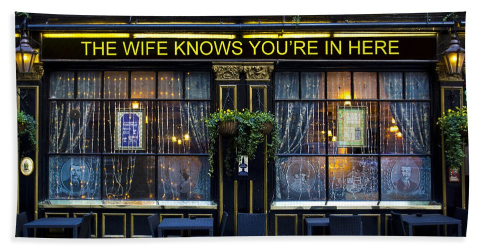 Wife Bath Towel featuring the photograph The Wife Knows Pub by David Pyatt