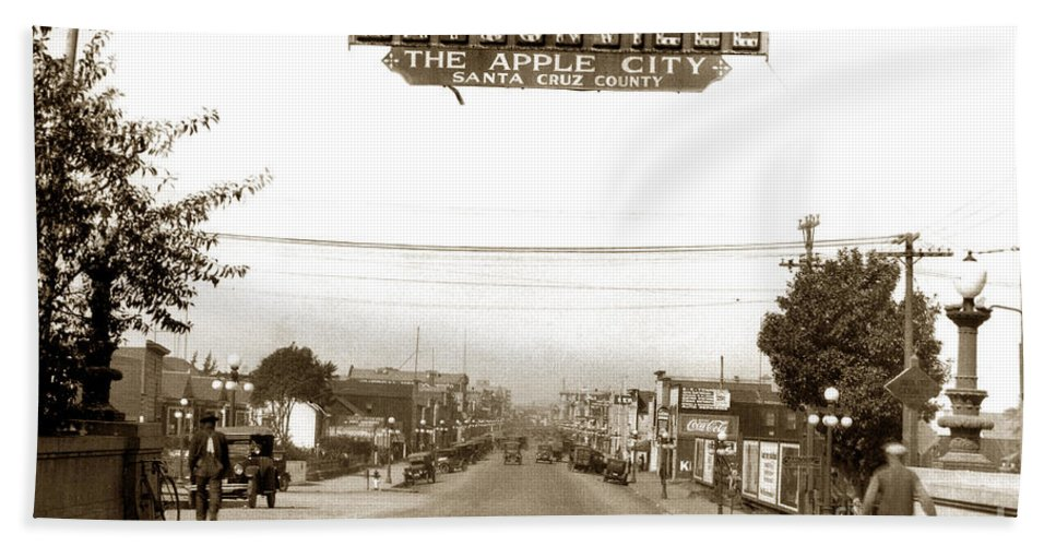 Watsonville Bath Sheet featuring the photograph Watsonville California The Apple City Circa 1926 by California Views Archives Mr Pat Hathaway Archives
