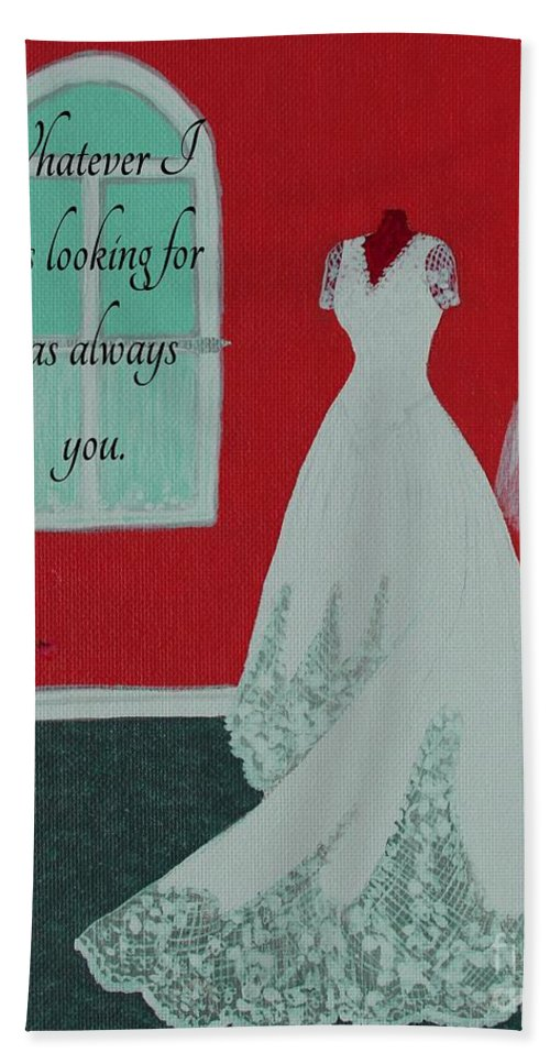 Whatever I Was Looking For Was Always You - Rumi Quote Bath Sheet featuring the painting Whatever I Was Looking For Was Always You - Rumi Quote by Barbara Griffin