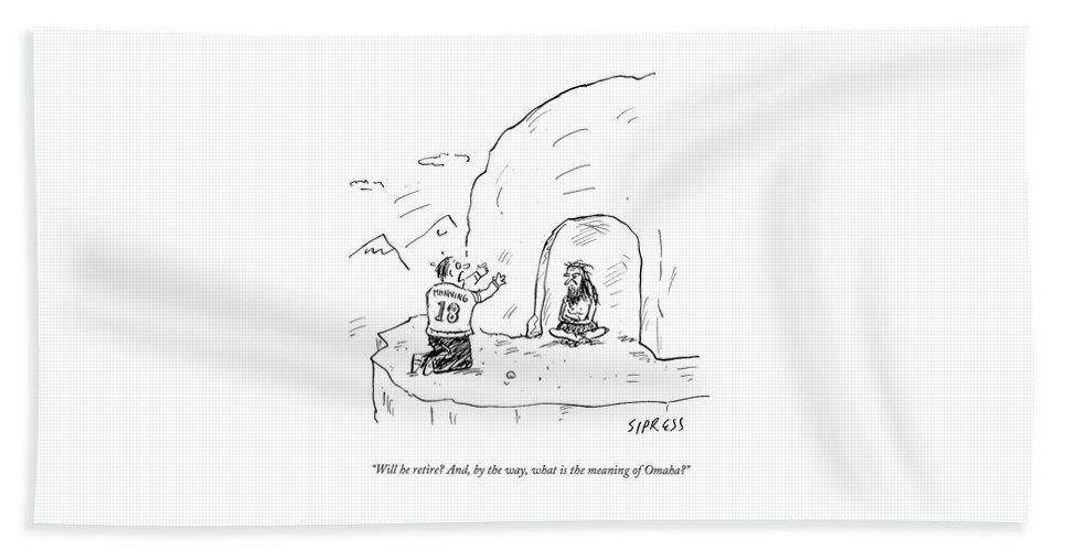 Will He Retire? And Bath Sheet featuring the drawing Will He Retire by David Sipress