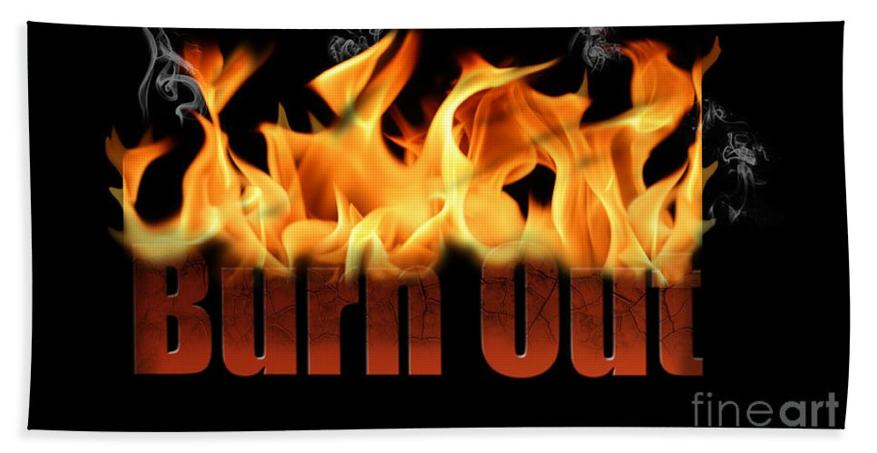 Burn Out Bath Sheet featuring the photograph Word Burn Out In Fire Text Art Prints by Valerie Garner