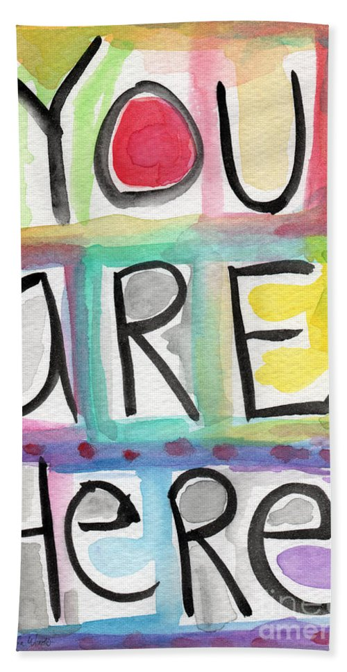 Large Word Painting Hand Towel featuring the painting You Are Here by Linda Woods