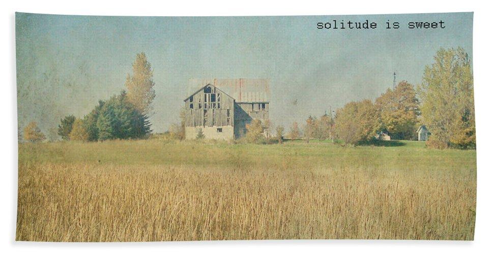 Farm Bath Sheet featuring the photograph Farm House Solitude by Traci Cottingham
