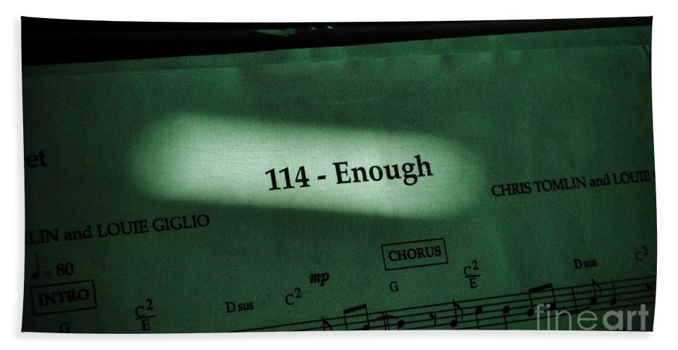 Music Bath Sheet featuring the photograph Enough by Chris Berry