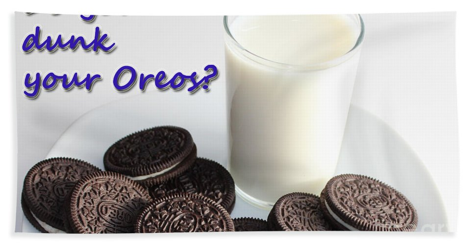 Cookies Bath Sheet featuring the photograph Do You Dunk Your Oreos by Barbara Griffin