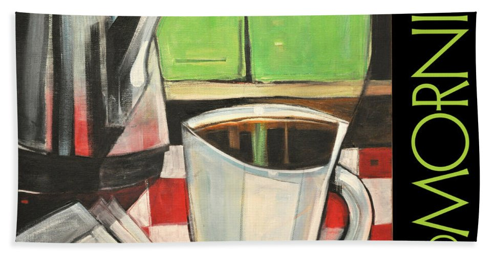 Beverage Bath Sheet featuring the painting Good Morning Poster by Tim Nyberg