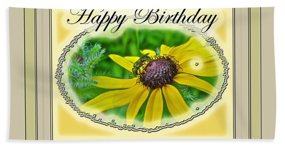 Birthday Bath Sheet featuring the photograph Happy Birthday Card  Black-eyed Susan And Bee by Mother Nature